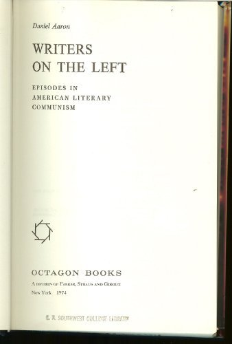 9780374900052: Writers on the Left: Episodes in American Literary Communism