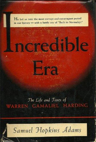 Incredible era: The life and times of: Adams, Samuel Hopkins