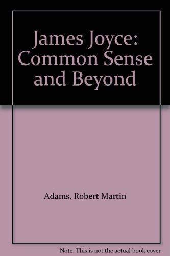 9780374900533: James Joyce: Common Sense and Beyond