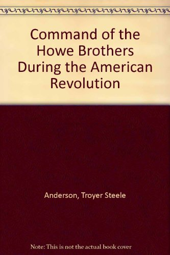 9780374901981: Command of the Howe Brothers During the American Revolution