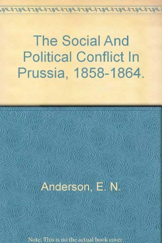 The Social and Political Conflict In Prussia; 1858-1864