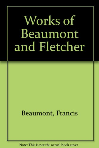 9780374905132: Works of Beaumont and Fletcher (10 Volume Set)