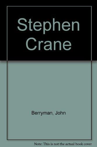 Stephen Crane : A Critical Biography: Berryman, John