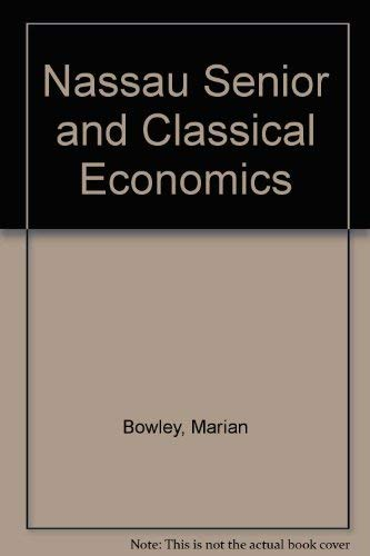 9780374908744: Nassau Senior and Classical Economics