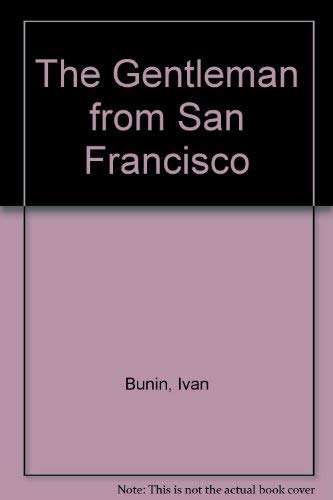 The Gentleman from San Francisco: Bunin, Ivan