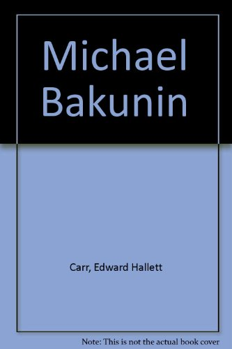 Michael Bakunin: Carr, Edward Hallett