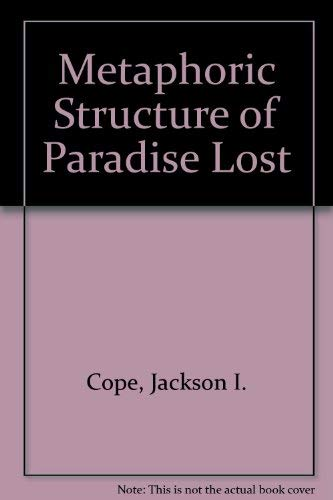 Metaphoric Structure of Paradise Lost: Cope, Jackson I.