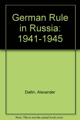 9780374920418: German Rule in Russia: 1941-1945