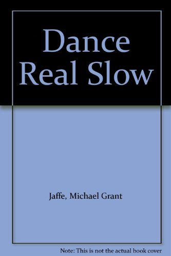 Dance Real Slow.