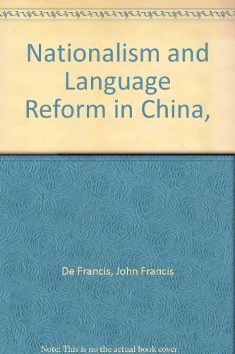 9780374920951: Nationalism and Language Reform in China,