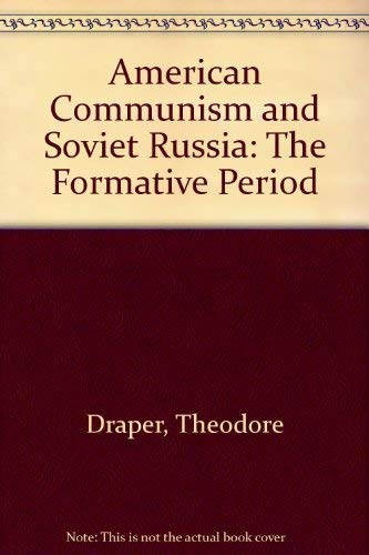 9780374923341: American Communism and Soviet Russia: The Formative Period