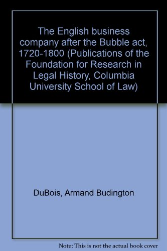 9780374923624: The English business company after the Bubble act, 1720-1800 (Publications of the Foundation for Research in Legal History, Columbia University School of Law)