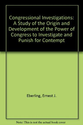 Congressional Investigations: A Study of the Origin and Development of the Power of Congress to ...