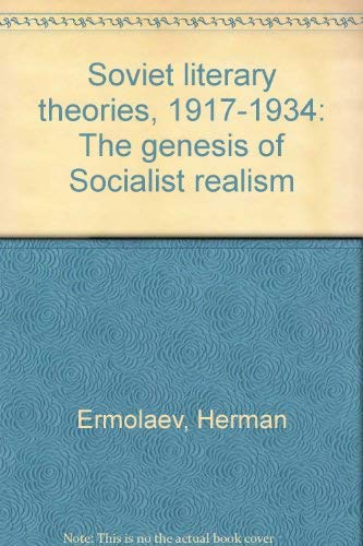 9780374926250: Soviet literary theories, 1917-1934: The genesis of Socialist realism