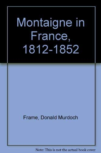 9780374928452: Montaigne in France, 1812-1852
