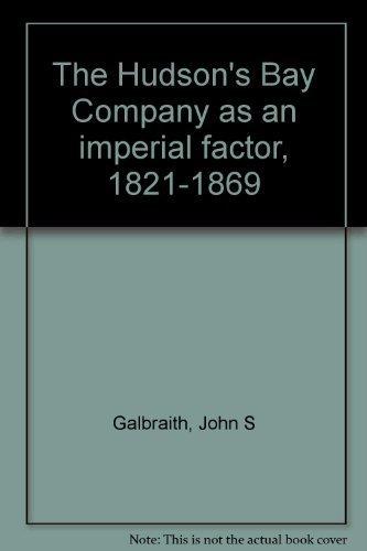 The Hudson's Bay Company as an imperial: John S Galbraith