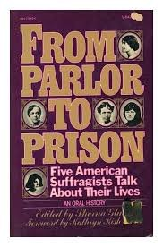 9780374931612: From Parlor to Prison: Five American Suffragists Talk About Their Lives