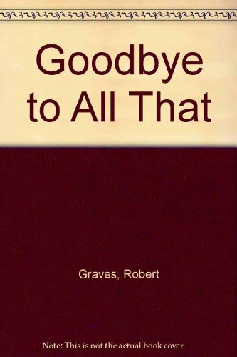 9780374932336: Goodbye to All That