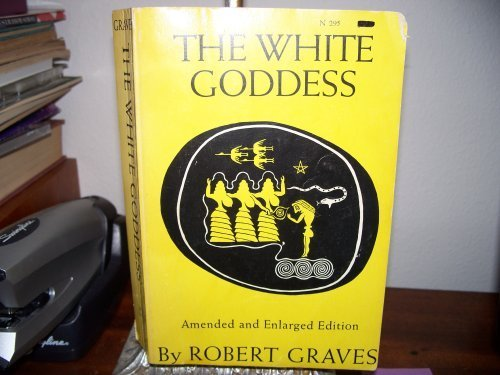 9780374932398: The White Goddess: A Historical Grammar of Poetic Myth, Revised and Enlarged Edition