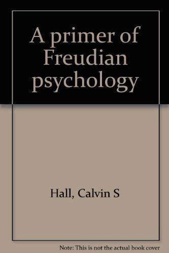 9780374933869: A primer of Freudian psychology