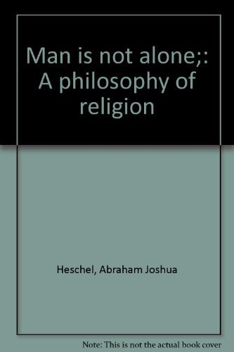 9780374938796: Man is not alone;: A philosophy of religion