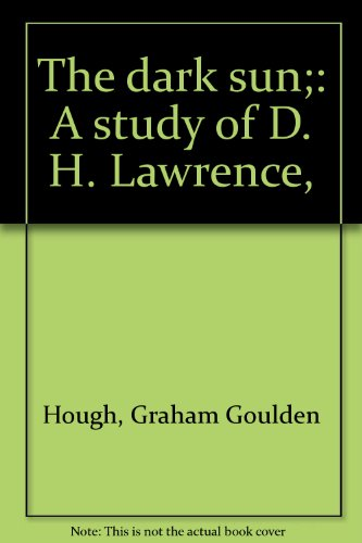 9780374939809: The dark sun;: A study of D. H. Lawrence,