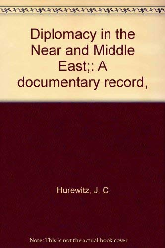 Diplomacy in the Near and Middle East: A Documentary Record: Hurewitz, J.C.