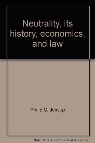 9780374942076: Neutrality, its history, economics, and law