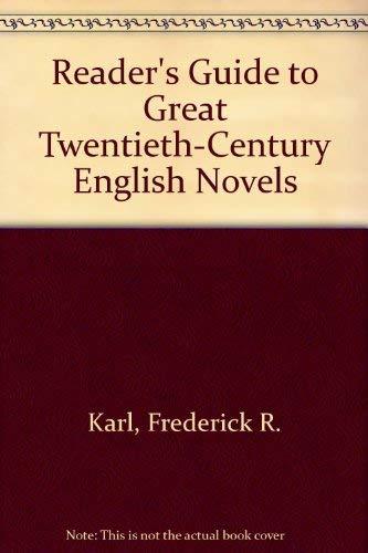 Reader's Guide to Great Twentieth-Century English Novels: Karl, Frederick R.