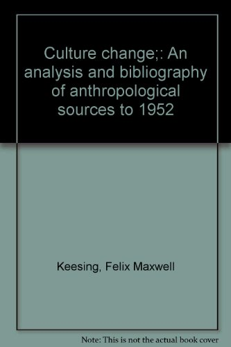 9780374945312: Culture change;: An analysis and bibliography of anthropological sources to 1952