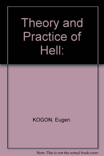 9780374946104: The Theory and Practice of Hell: The German Concentration Camps and the System Behind Them