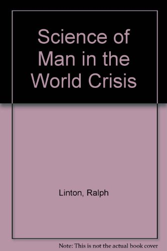 9780374950217: Science of Man in the World Crisis