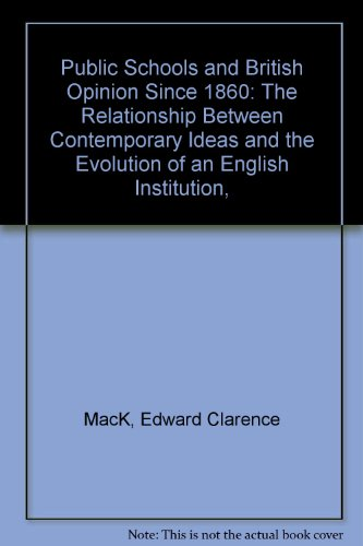 9780374952433: Public Schools and British Opinion Since 1860: The Relationship Between Contemporary Ideas and the Evolution of an English Institution,
