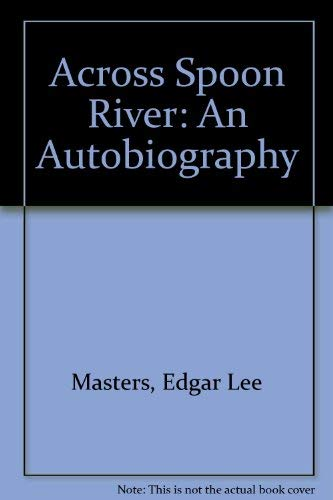 9780374953010: Across Spoon River: An Autobiography