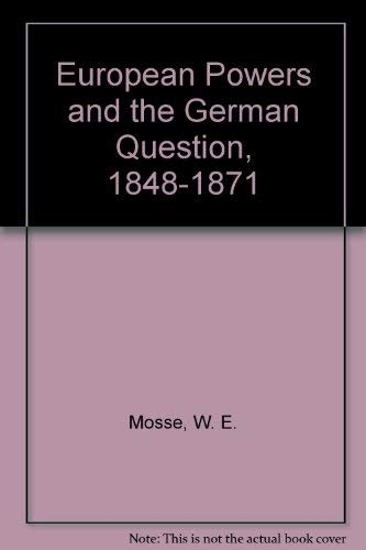 9780374959289: European Powers and the German Question, 1848-1871