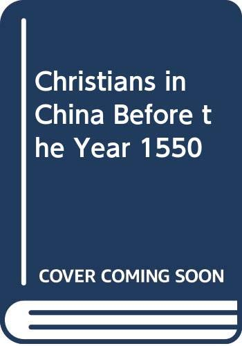 9780374959722: Christians in China Before the Year 1550