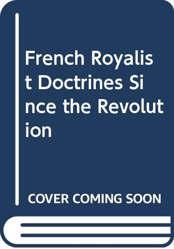 9780374960254: French Royalist Doctrines Since the Revolution