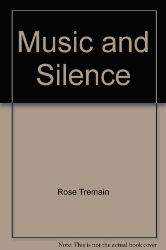 9780374960285: Music and Silence