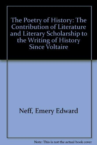 9780374960391: The Poetry of History: The Contribution of Literature and Literary Scholarship to the Writing of History Since Voltaire