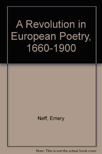 A Revolution in European Poetry, 1660-1900: Emery Neff