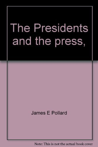 9780374965143: The Presidents and the press,