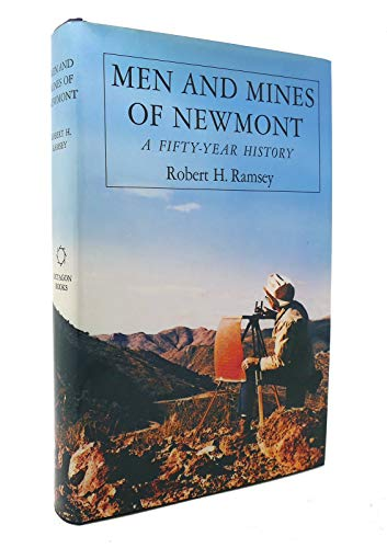 Men and Mines of Newmont: A Fifty Year History: Ramsey, Robert H.