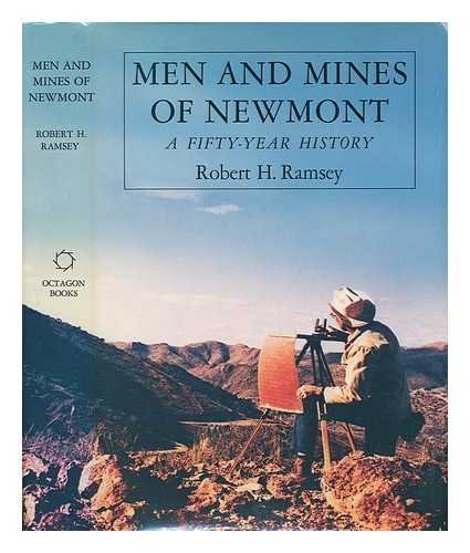 Men and Mines of Newmont: A Fifty Year History