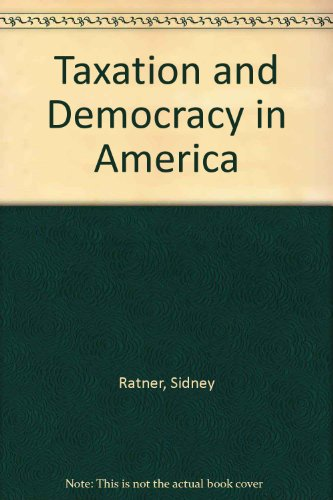 9780374967178: Taxation and Democracy in America