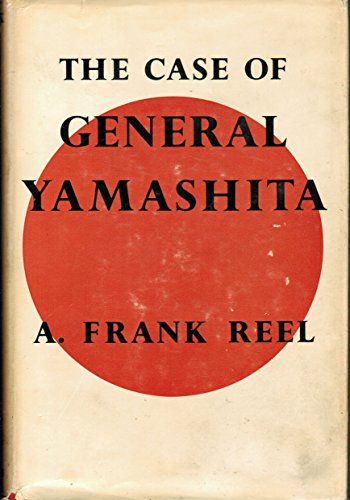 The Case of General Yamashita: Reel, A. Frank