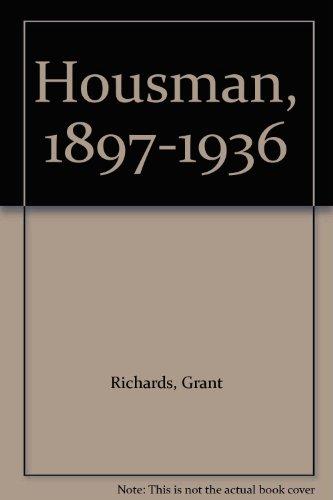 Housman, 1897-1936: Richards, Grant