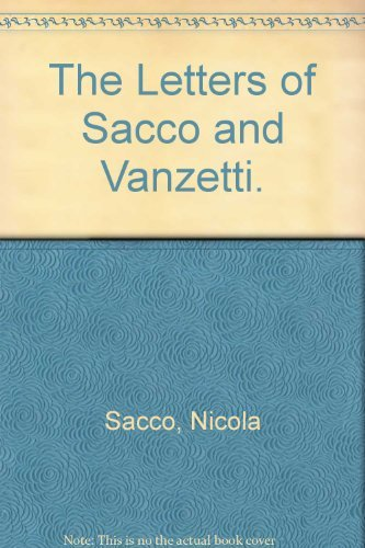9780374970031: The Letters of Sacco and Vanzetti.