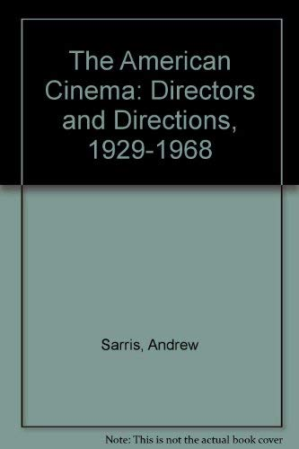 9780374970314: The American Cinema: Directors and Directions, 1929-1968