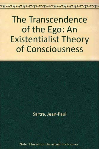 9780374970321: The Transcendence of the Ego: An Existentialist Theory of Consciousness