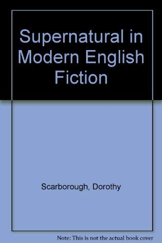 9780374970499: Supernatural in Modern English Fiction